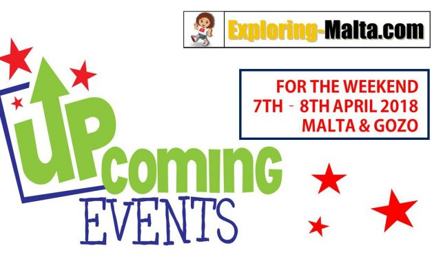 Upcoming Events for this weekend in Malta, 7th to 8th April 2018